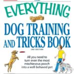 The-Everything-Dog-Training-and-Tricks-Book-All-you-need-to-turn-even-the-most-mischievous-pooch-into-a-well-behaved-pet-Everything-Pets-0