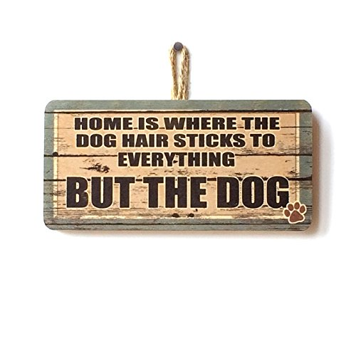 HOME IS WHERE DOG HAIR STICKS TO EVERYTHING BUT THE DOG Cute Funny Novelty Wooden Sign Plaque Gift For Dog Owners