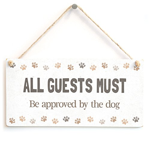 ALL GUESTS MUST Be approved by the dog - Funny Home Decor Novelty Gift Sign